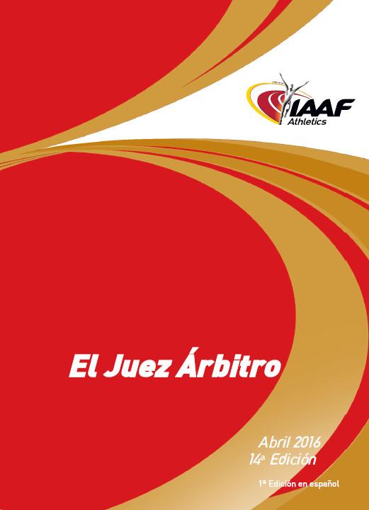 El Juez Árbitro - manual oficial de la IAAF - versión 2016
